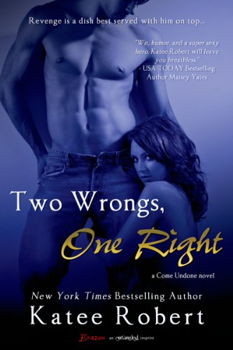 Two Wrongs, One Right (Come Undone Book 3)