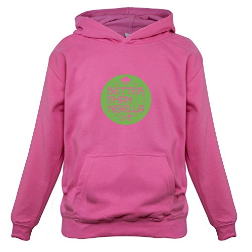 Better Than Nigella - Childrens / Kids Hoodie - 9 Colours - Ages 1-13 Years