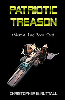 Patriotic Treason (Martial Law Book 1) by [Nuttall, Christopher]