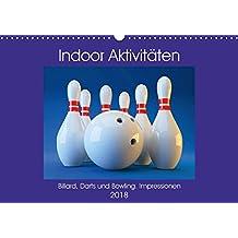 Indoor Aktivitäten. Billard, Darts und Bowling. Impressionen (Wandkalender 2018 DIN A3 quer): Gemütliche Abende beim Geschicklichkeits- und ... (Monatskalender, 14 Seiten ) (CALVENDO Sport)