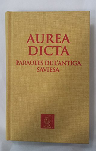 BERNAT METGE ARA 0 AUREA DICTA: Paraules de l'antiga saviesa (Els clàssics de la Bernat Metge) por Sòfocles