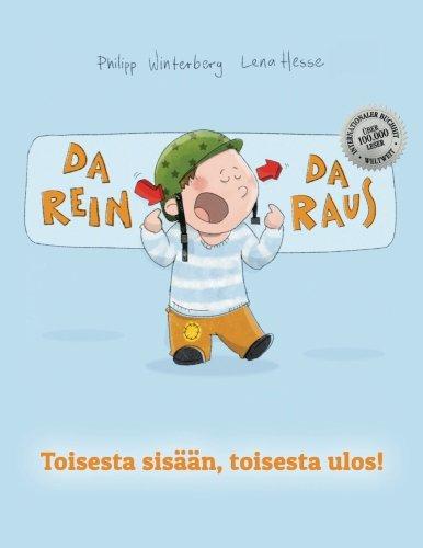 Da rein, da raus! Toisesta sisään, toisesta ulos!: Kinderbuch Deutsch-Finnisch (bilingual/zweisprachig)