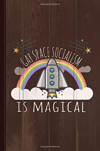 Gay Space Socialism Is Magical Journal Notebook: Blank Lined Ruled For Writing 6x9 120 Pages por Flippin Sweet Books