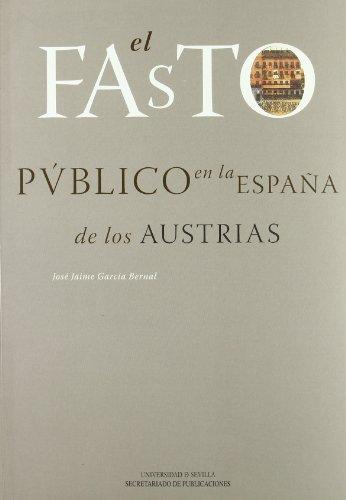 El fasto público en la España de los Austrias (Serie Historia y Geografía)