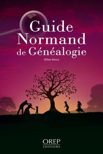 Guide normand de généalogie par Gilles Henry