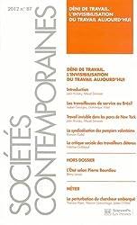 Sociétés contemporaines, N° 87, 2012 : Déni de travail : L'invisibilisation du travail aujourd'hui