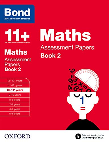Bond 11+: Maths: Assessment Papers: 10-11+ years Book 2 (David Bond)