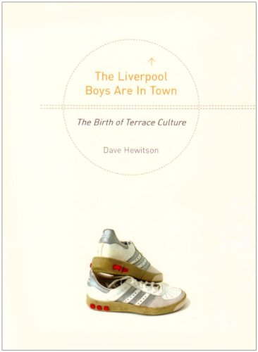 The liverpool boys are in town the birth of terrace culture ebook the liverpool boys are in town the birth of terrace culture by hewitson fandeluxe Choice Image