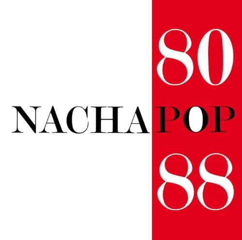 ... Nacha Pop 80/88