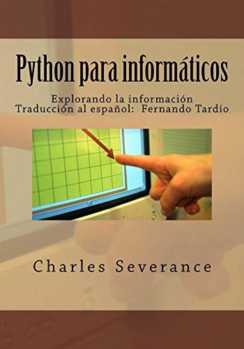 Python para informaticos: Explorando la informacion por Charles Russell Severance