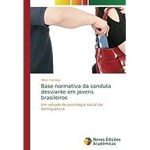 Base normativa da conduta desviante em jovens brasileiros: Um estudo de psicologia social da delinquência