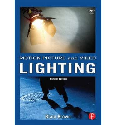 [ Motion Picture And Video Lighting ] By Brown, Blain ( Author ) Sep-2007 [ Paperback ] Motion Picture and Video Lighting