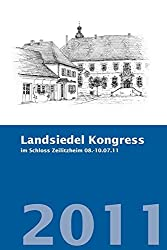 Landsiedel Kongress 2011: im Schloss Zeilitzheim 08.-10.07.2011