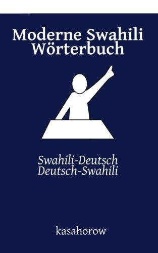 Moderne Swahili Wörterbuch: Swahili-Deutsch, Deutsch-Swahili (Swahili kasahorow)