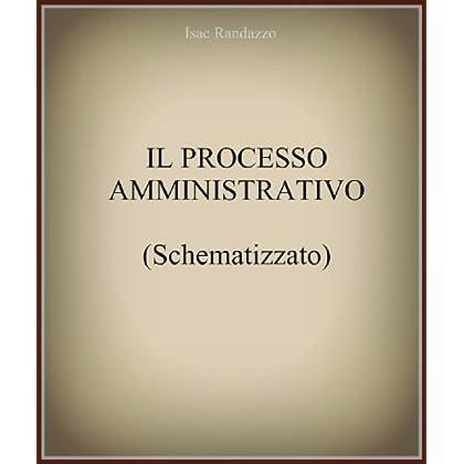 Il Processo Amministrativo Schematizzato