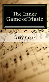 The Inner Game of Music (English Edition) par [Green, Barry]