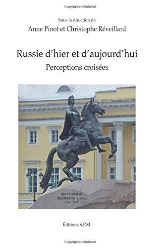 Russie d'hier et d'aujourd'hui: Perceptions croisées