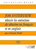 Job Interview: r?ussir les entretiens de s?lection en fran?ais et en anglais by Christel Diehl (June 23,2008)