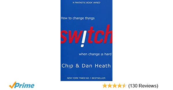 Switch: How to change things when change is hard: Amazon co uk: Chip