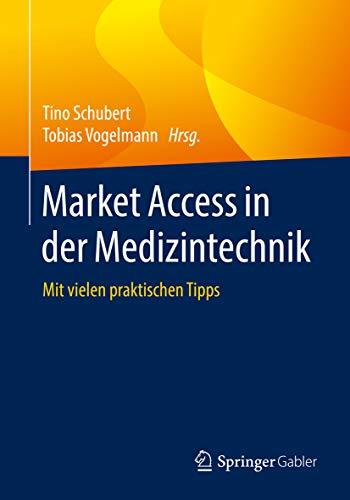 Market Access in der Medizintechnik: Mit vielen praktischen Tipps