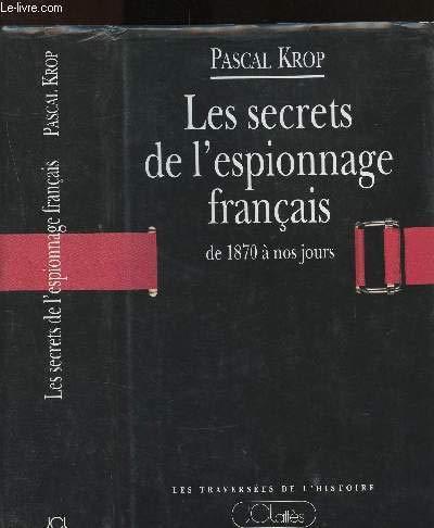 Les secrets de l'espionnage français de 1870 à nos jours
