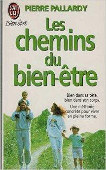 les-chemins-du-bien-tre-une-mthode-concrte-pour-se-soigner-seul-de-pierre-pallardy-4-janvier-1999