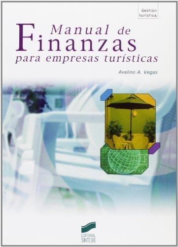 Manual de Finanzas para empresas turísticas (Gestión turística) por Avelino Vegas Arranz