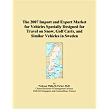 The 2007 Import and Export Market for Vehicles Specially Designed for Travel on Snow, Golf Carts, and Similar Vehicles in Sweden