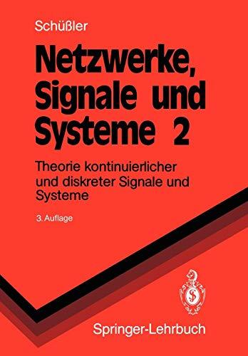 Netzwerke, Signale und Systeme: Band 2 Theorie kontinuierlicher und diskreter Signale und Systeme (Springer-Lehrbuch) -
