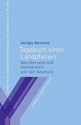 Tagebuch eines Landpfarrers: Neu überSetzt und kommentiert von Veit Neumann (Schriften der Philosophisch-Theologischen Hochschule St. Pölten)