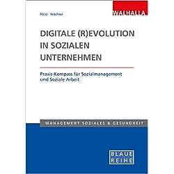 Digitale (R)Evolution in Sozialen Unternehmen: Praxis-Kompass für Sozialmanagement und Soziale Arbeit