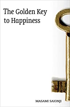 The Golden Key to Happiness by [Saionji, Masami]