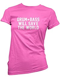 Drum and Bass Will Save The World Tee - Club Music Ibiza Girls Womens T-Shirt Many Colours