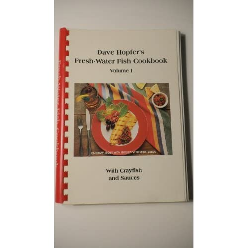 Dave Hopfer's Fresh-Water Fish Cookbook With Crayfish and Sauces by Dave Hopfer (1988-10-02)