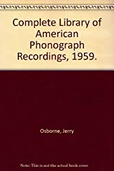 Complete Library of American Phonograph Recordings, 1959.