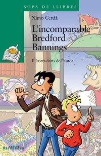 L'incomparable Bredford Bannings / The Incomparable Banning (Sopa De Llibres. Serie Verda) por Ximo Cerda