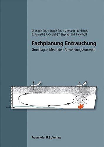 Fachplanung Entrauchung.: Grundlagen - Methoden - Anwendungskonzepte.