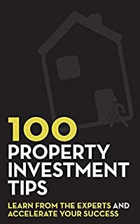 100 Property Investment Tips: Learn from the experts and accelerate your success (1507694903) | Amazon Products
