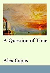 A Matter of Time by Alex Capus (2009-10-30)
