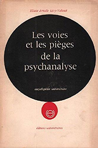 Les voies et les pièges de la psychanalyse par Amado Levy-Valensi Eliane