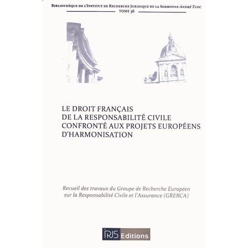 Le droit français de la responsabilité civile confronté aux projets européens d'harmonisation