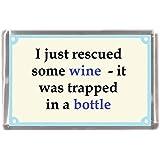 I Just rescued some wine joke Gift Souvenir Fridge Magnet