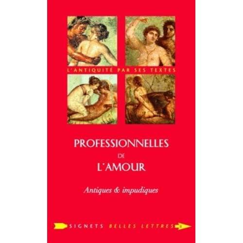 Professionnelles de l'amour: Antiques et impudiques