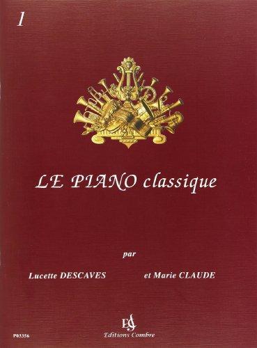 Le Piano Classique Vol.1 --- Piano par Descaves Lucette