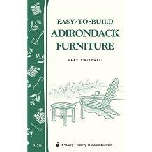 Easy-to-Build Adirondack Furniture: Storey's Country Wisdom Bulletin A-216 (Storey Country Wisdom Bulletin) (English Edition)