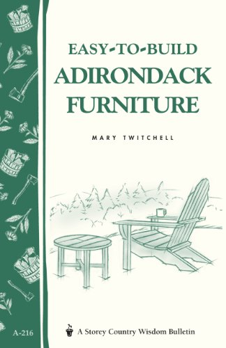 Easy-to-Build Adirondack Furniture: Storey's Country Wisdom Bulletin A-216 (Storey Country Wisdom Bulletin) (English Edition)