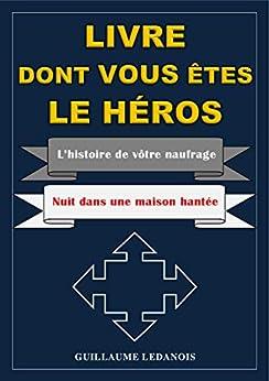 LIVRE DONT VOUS ETES LE HEROS: L'histoire de votre