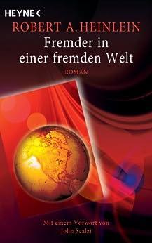 Fremder in einer fremden Welt: Meisterwerke der Science Fiction - Roman von [Heinlein, Robert A.]
