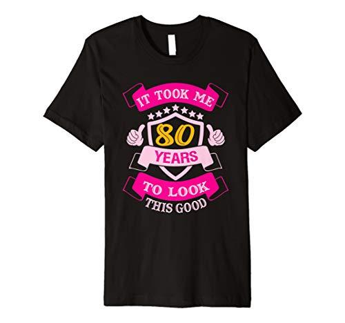 It Took Me 80 Years 80th Birthday TShirt