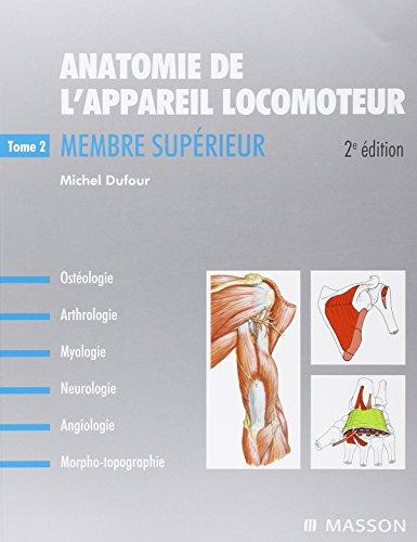 Anatomie de l'appareil locomoteur - Tome 2: Membre supérieur